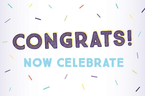 Congrats, now celebrate